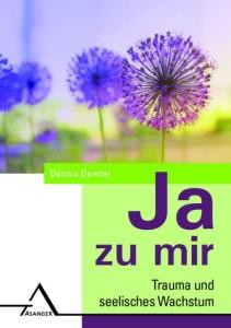 Buch - Ja zu mir - Trauma und seelisches Wachstum